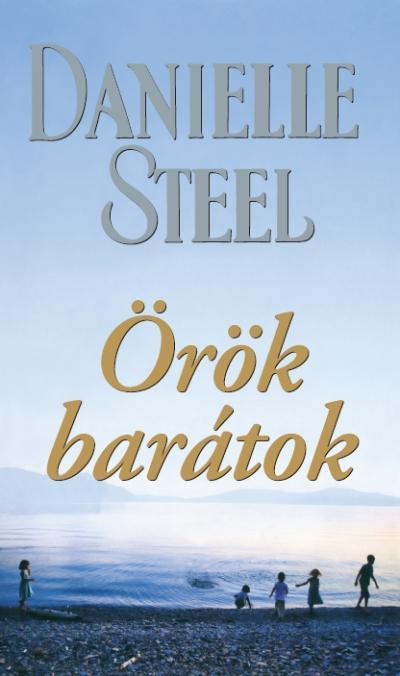 STEEL, DANIELLE - ÖRÖK BARÁTOK