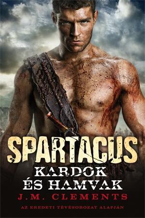 SPARTACUS - KARDOK ÉS HAMVAK