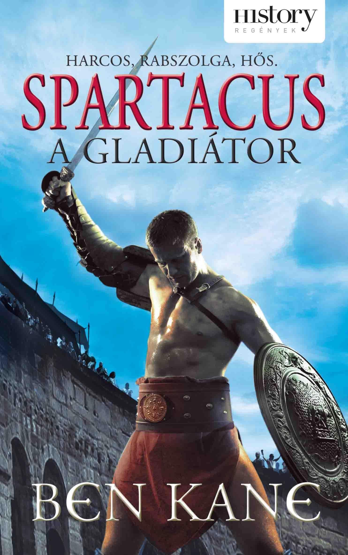 SPARTACUS - A GLADIÁTOR (HISTORY REGÉNYEK)
