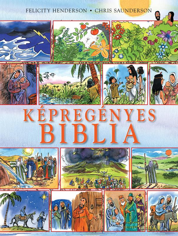 HENDERSON, FELICITY-SAUNDERSON, CHRIS - KÉPREGÉNYES BIBLIA