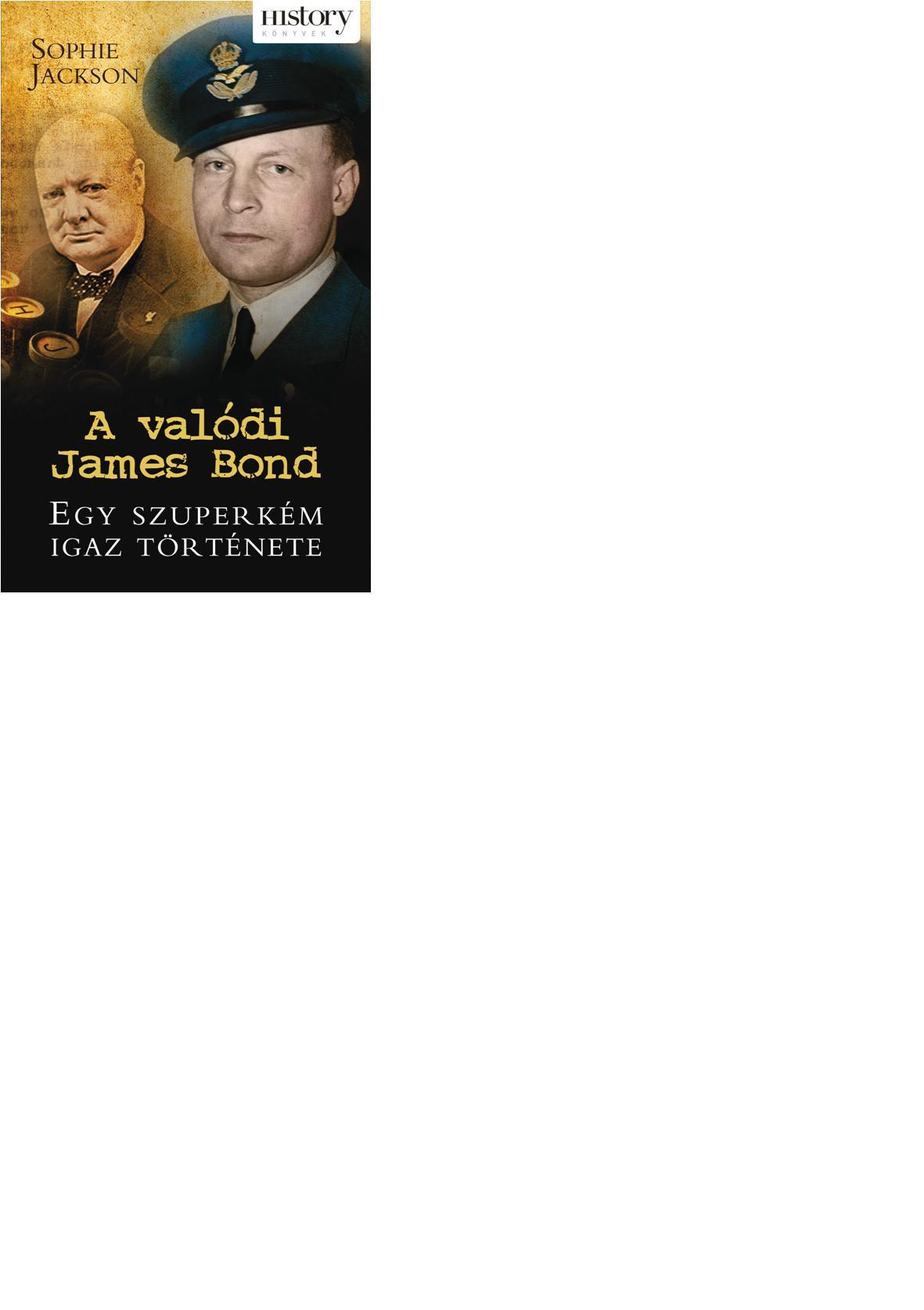 A VALÓDI JAMES BOND - EGY SZUPERKÉM IGAZ TÖRTÉNETE