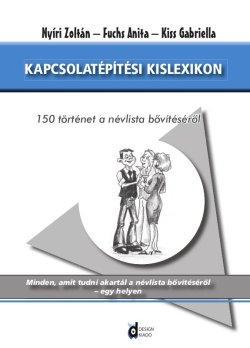 KAPCSOLATÉPÍTÉSI KISLEXIKON - 150 TÖRTÉNET A NÉVLISTA BŐVÍTÉSÉRŐL