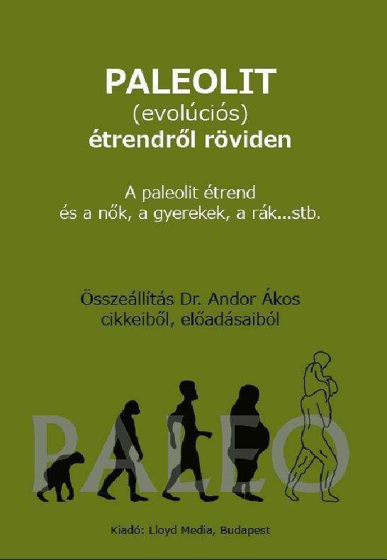PALEOLIT (EVOLUCIÓS) ÉTRENDRŐL RÖVIDEN
