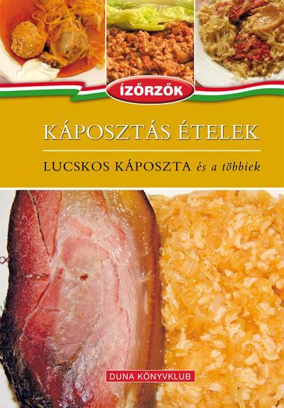 KÁPOSZTÁS ÉTELEK - LUCSKOS KÁPOSZTA ÉS A TÖBBIEK