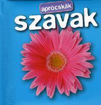 SZAVAK - APRÓCSKÁK