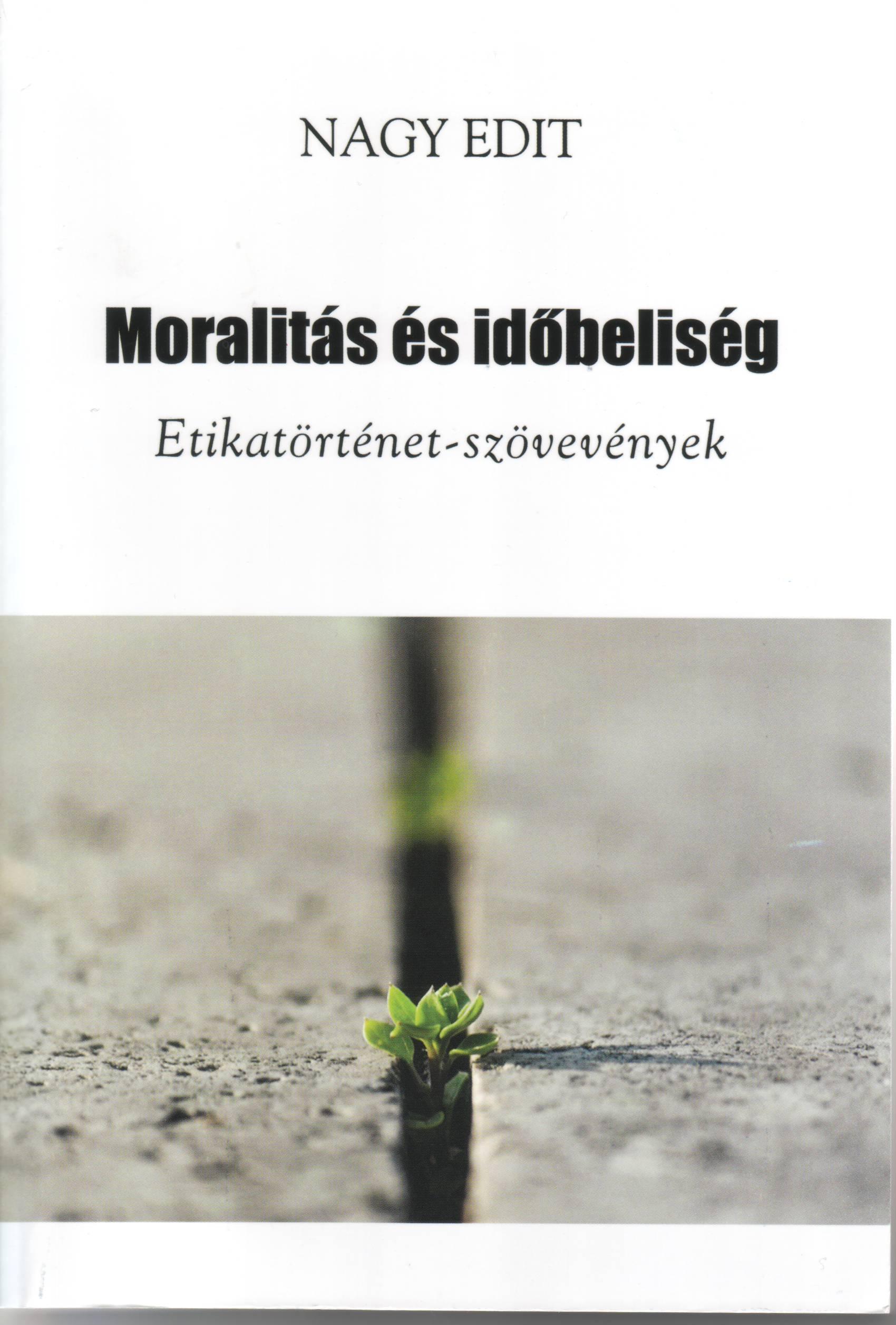 MORALITÁS ÉS IDŐBELISÉG - ETIKATÖRTÉNET-SZÖVEVÉNYEK