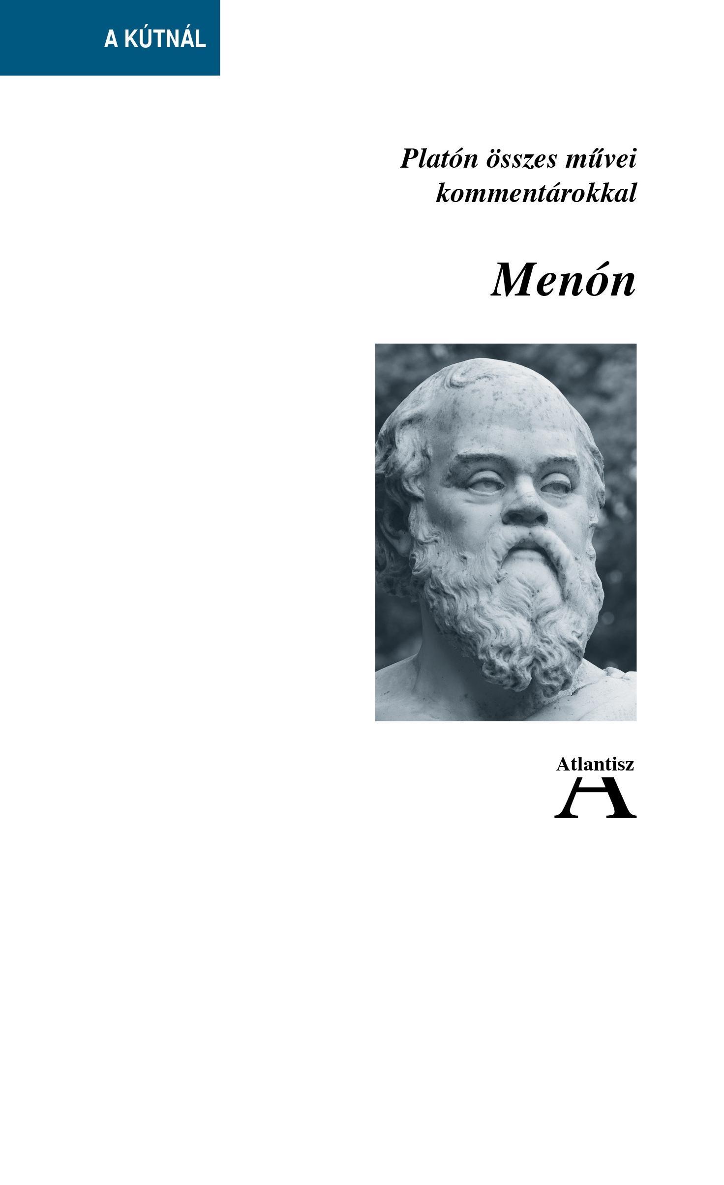MENÓN - PLATÓN ÖSSZES MÛVEI KOMMENTÁROKKAL
