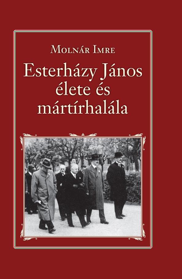 ESTERHÁZY JÁNOS ÉLETE ÉS MÁRTÍRHALÁLA - NEMZETI KÖNYVTÁR 9.