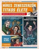 HÍRES ZENESZERZŐK TITKOS ÉLETE - AMIT A TANÁRAINK SOHA NEM MESÉLTEK EL
