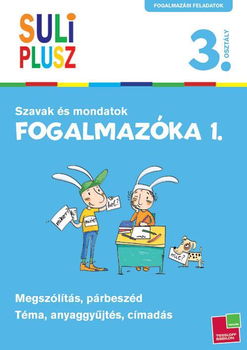 SULI PLUSZ - FOGALMAZÓKA 1. - SZAVAK ÉS MONDATOK