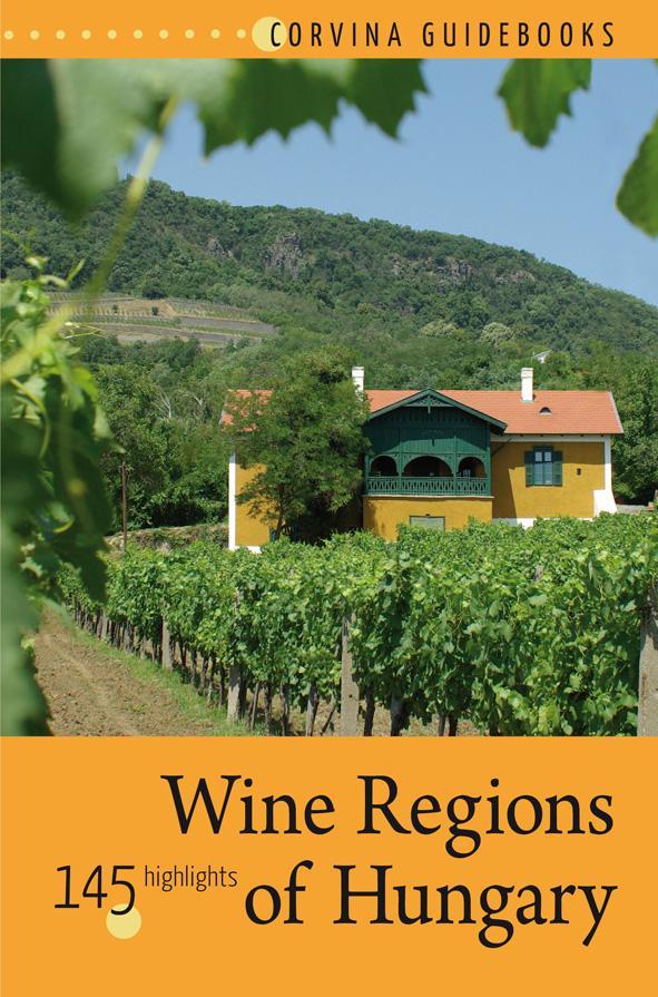 WINE REGIONS OF HUNGARY (MAGYAR BORVIDÉKEK)