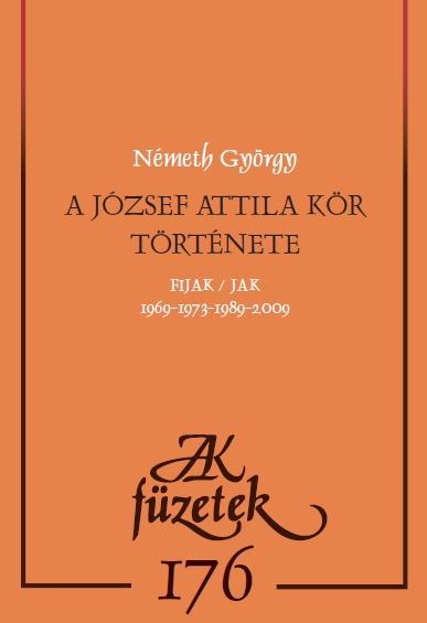 NÉMETH GYÖRGY - A JÓZSEF ATTILA KÖR TÖRTÉNETE