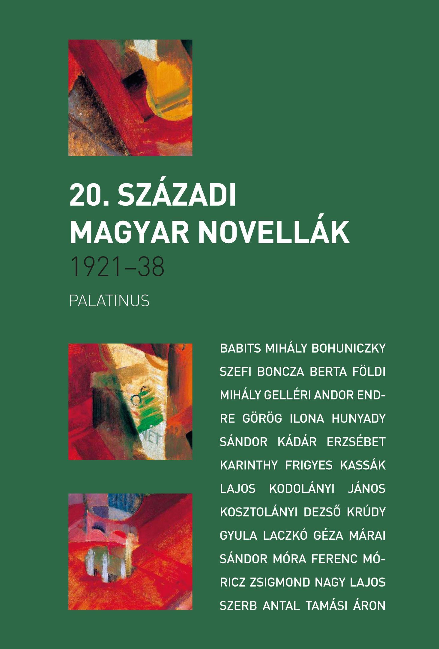 20. SZÁZADI MAGYAR NOVELLÁK 1921-1938
