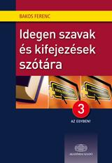 IDEGEN SZAVAK ÉS KIFEJEZÉSEK SZÓTÁRA - 3 AZ EGYBEN! + NET