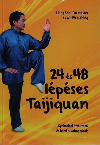 24 ÉS 48 LÉPÉSES TAIJIQUAN - GYAKORLATI ÚTMUTATÓ ÉS HARCI ALKALMAZÁSOK