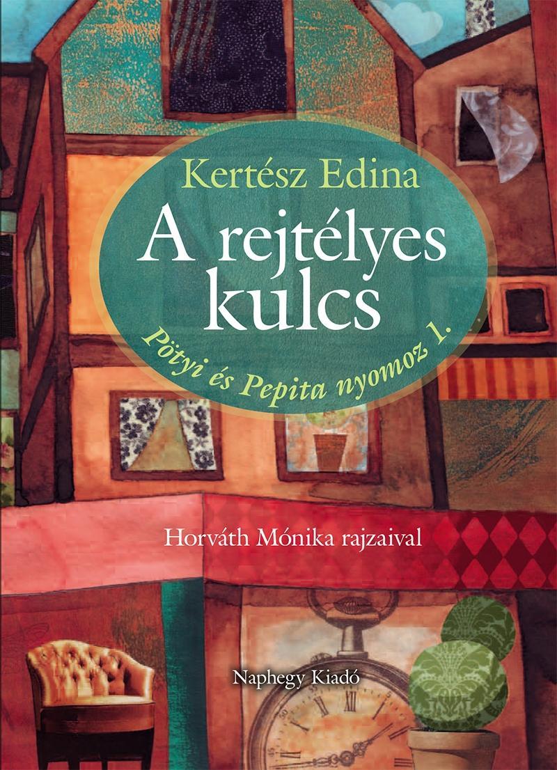 A REJTÉLYES KULCS - PÖTYI ÉS PEPITA NYOMOZ 1.