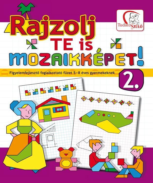 RAJZOLJ TE IS MOZAIKKÉPET! 2. - FOGLALKOZTATÓ