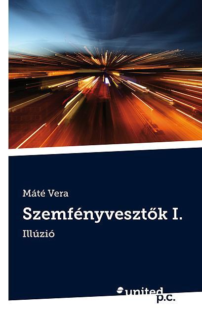 SZEMFÉNYVESZTÕK I. - ILLÚZIÓ