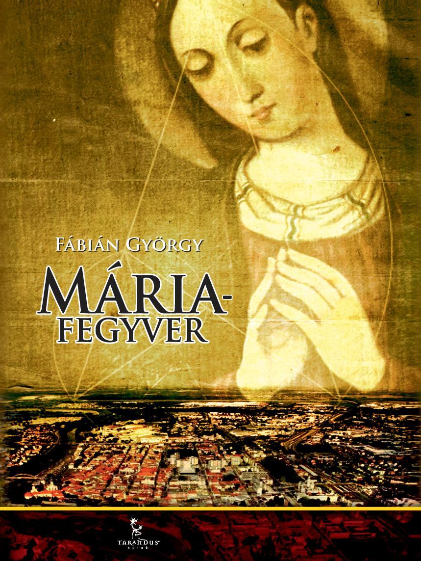 MÁRIA-FEGYVER