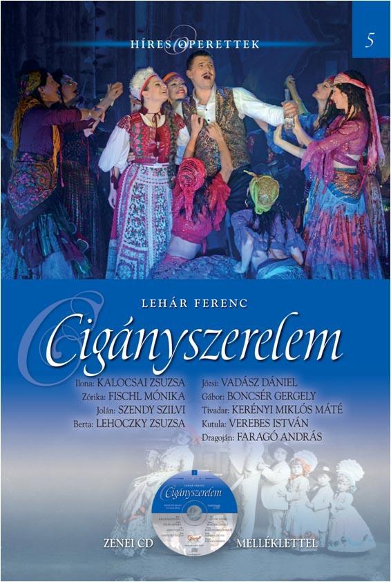 CIGÁNYSZERELEM - HÍRES OPERETTEK 5. - CD-VEL
