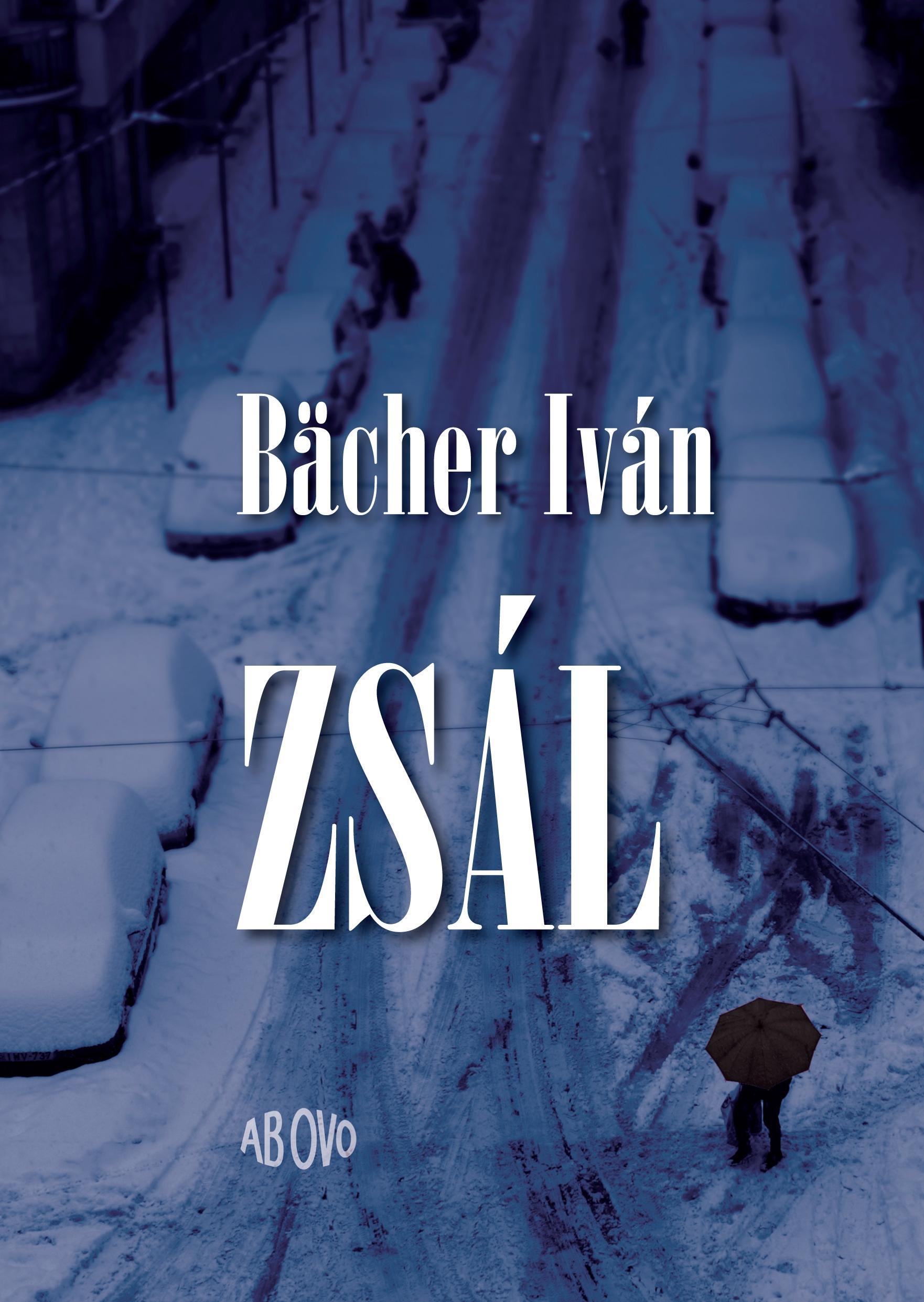 BÄCHER IVÁN - ZSÁL