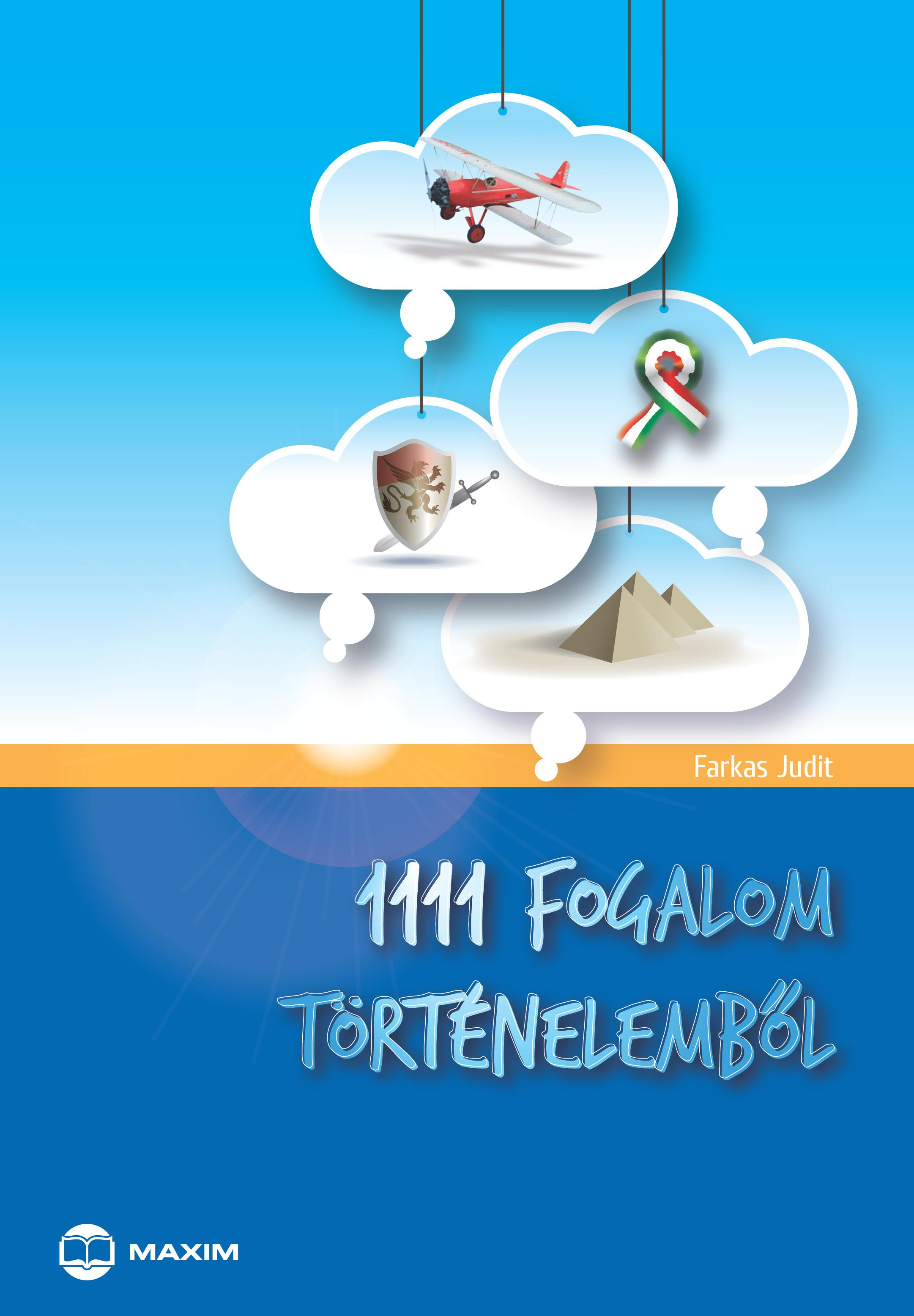 FARKAS JUDIT - 1111 FOGALOM TÖRTÉNELEMBŐL