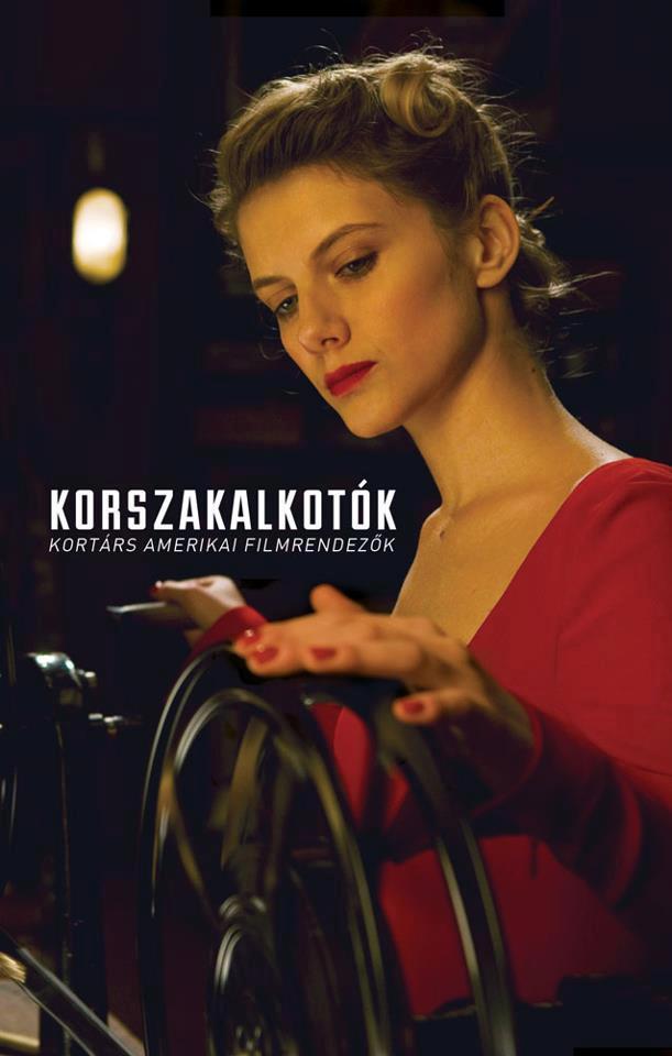 KORSZAKALKOTÓK - KORTÁRS AMERIKAI FILMRENDEZŐK