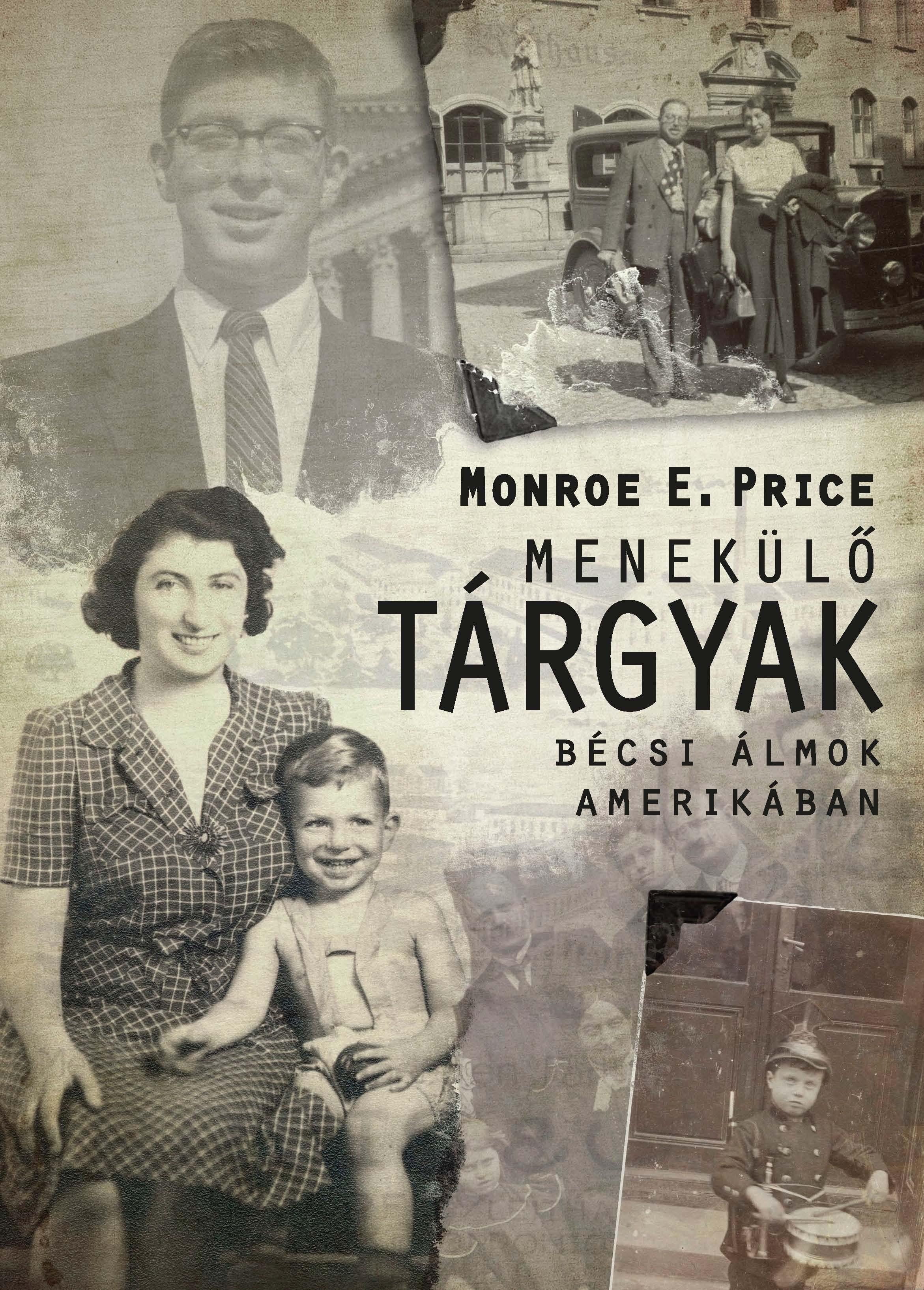 PRICE, MONROE E. - MENEKÜLŐ TÁRGYAK - BÉCSI ÁLMOK AMERIKÁBAN