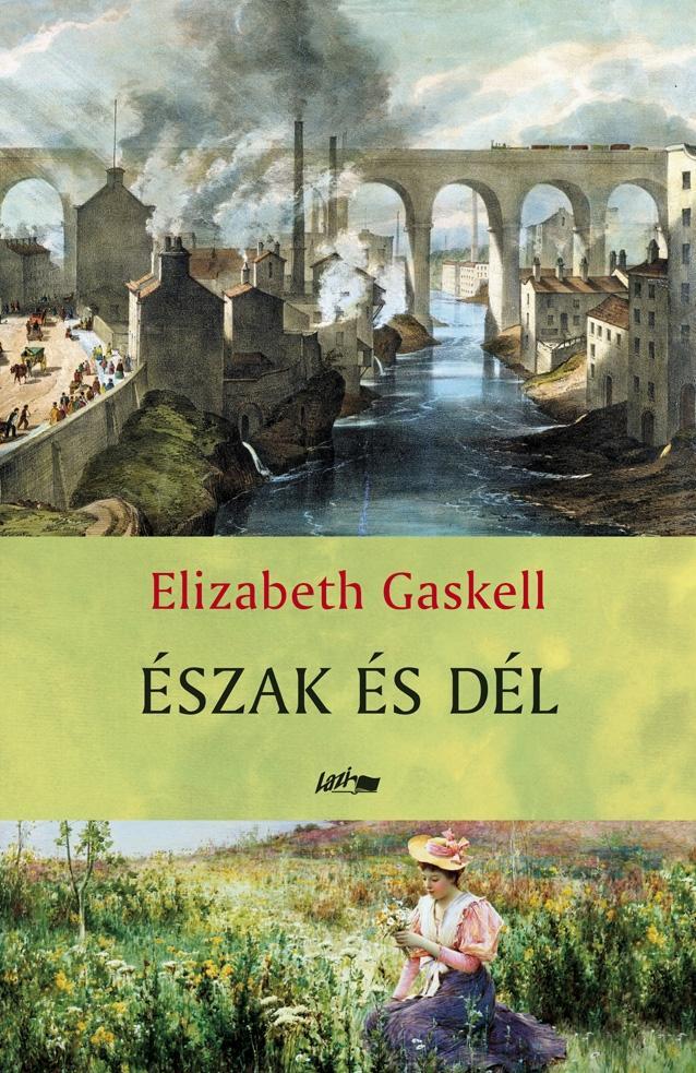 GASKELL, ELIZABETH - ÉSZAK ÉS DÉL - ÚJ!