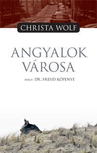 ANGYALOK VÁROSA AVAGY DR. FREUD KÖPENYE