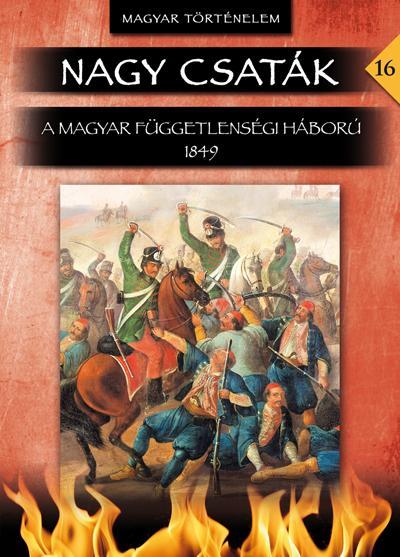 A MAGYAR FÜGGETLENSÉGI HÁBORÚ 1849 - NAGY CSATÁK 16.