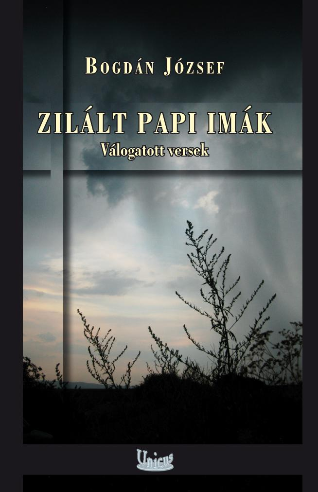 ZILÁLT PAPI IMÁK - VÁLOGATOTT VERSEK