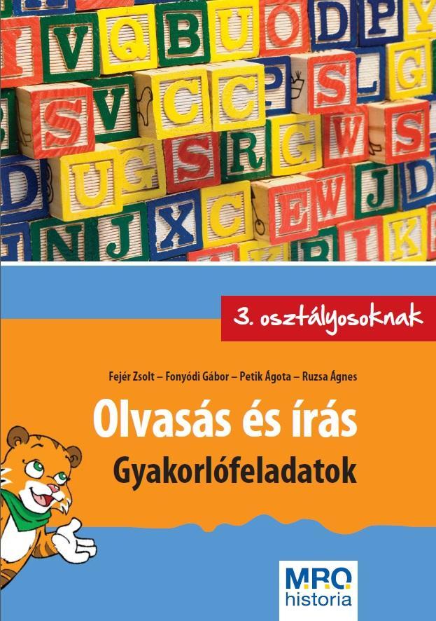OLVASÁS ÉS ÍRÁS - GYAKORLÓFELADATOK 3. OSZTÁLYOSOKNAK