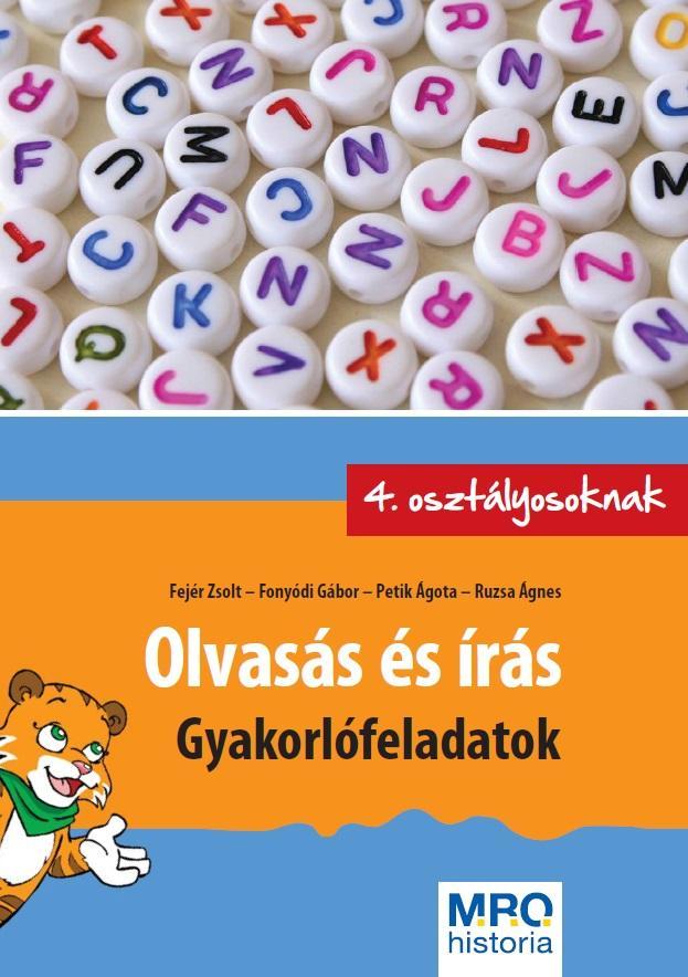 OLVASÁS ÉS ÍRÁS - GYAKORLÓFELADATOK 4. OSZTÁLYOSOKNAK