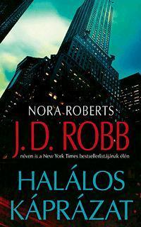 ROBB, J. D. (ROBERTS, NORA) - HALÁLOS KÁPRÁZAT