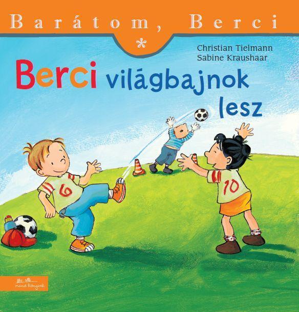 BERCI VILÁGBAJNOK LESZ-BARÁTOM, BERCI
