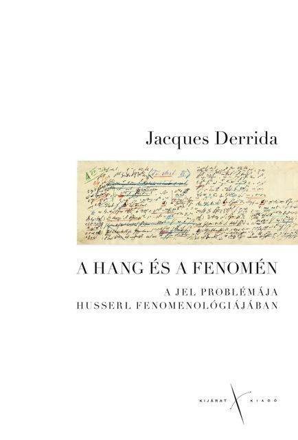 A HANG ÉS A FENOMÉN - A JEL PROBLÉMÁJA HUSSERL FENOMENOLÓGIÁJÁBAN