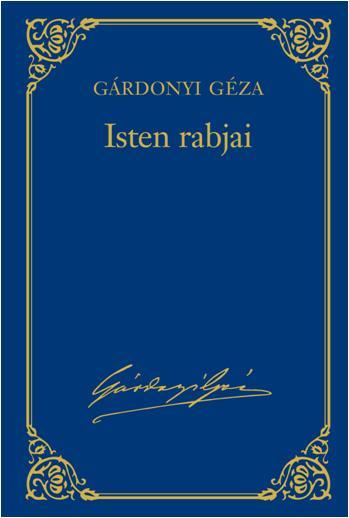 ISTEN RABJAI - GÁRDONYI GÉZA VÁL. MÛV. 2.