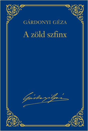 A ZÖLD SZFINX - GÁRDONYI GÉZA VÁL. MÛV. 6.