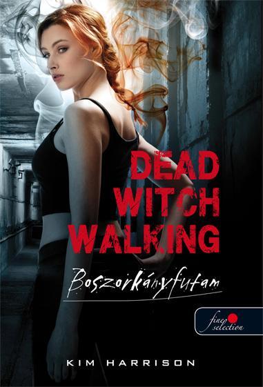 DEAD WITCH WALKING - BOSZORKÁNYFUTAM - FÛZÖTT