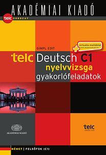 TELC - DEUTSCH C1 NYELVVIZSGA GYAKORLÓFELADATOK + VIRT. MELL.