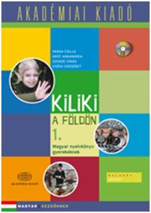 KILIKI A FÖLDÖN 1. - MAGYAR NYELVKÖNYV GYEREKEKNEK - (KÖNYV+CD)