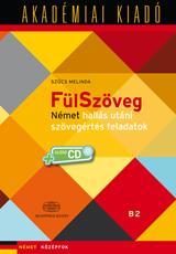 FÜLSZÖVEG - B2 KÖZÉPFOK, NÉMET HALLÁS UTÁNI SZÖVEGÉRTÉS FELADATOK +CD!