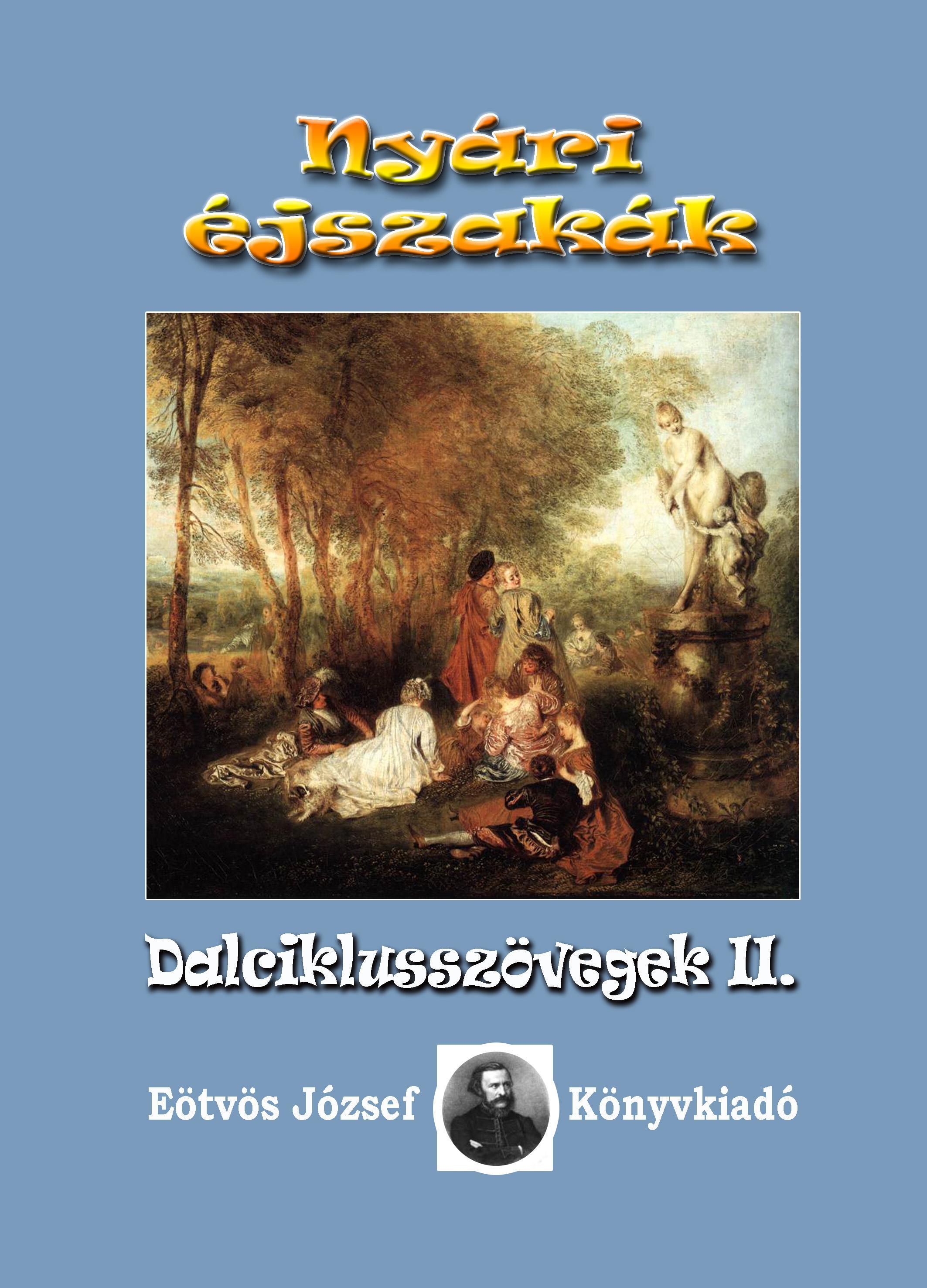 NYÁRI ÉJSZAKÁK - DALCIKLUSSZÖVEGEK II.