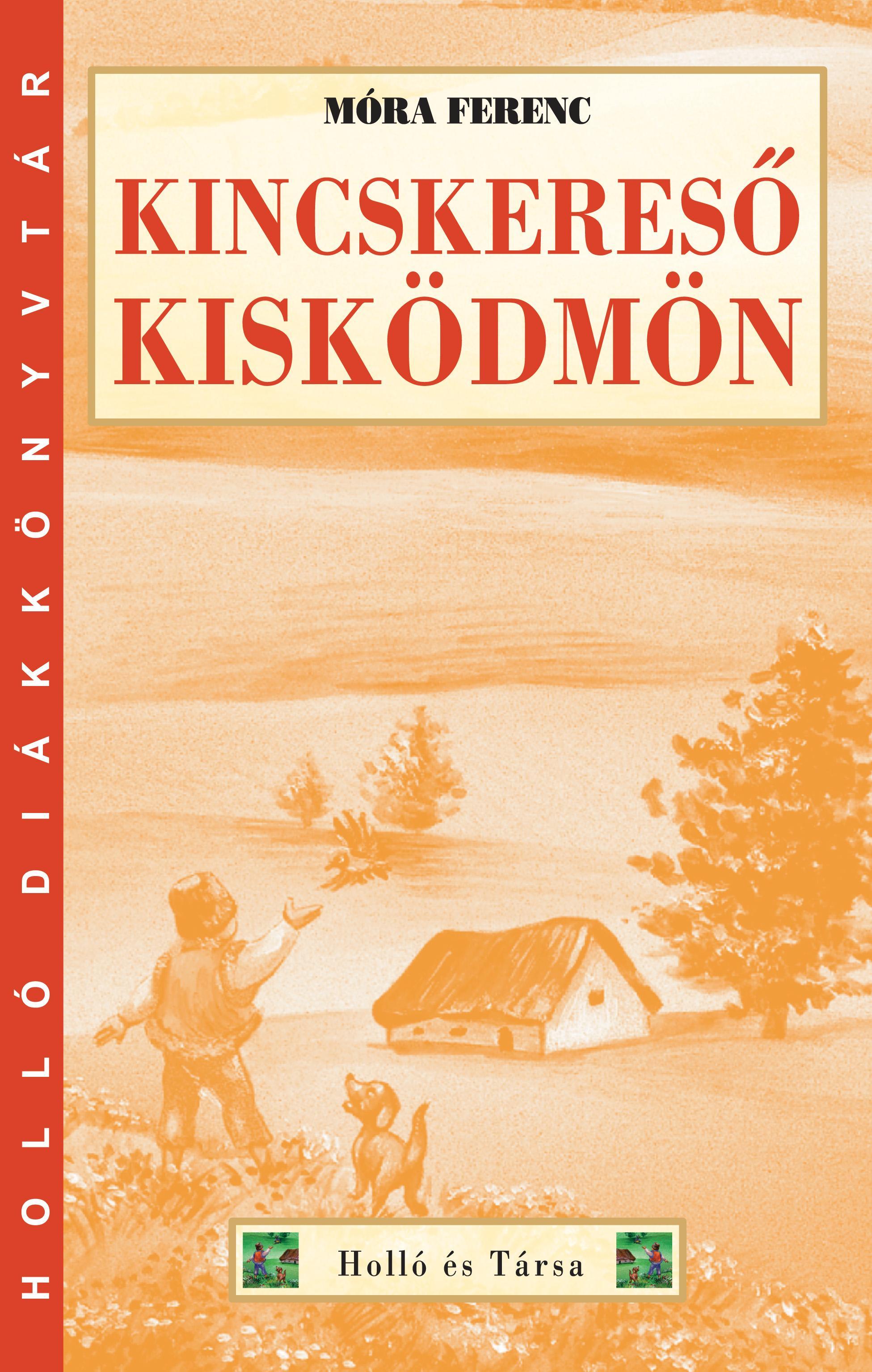 KINCSKERESÕ KISKÖDMÖN - HOLLÓ DK