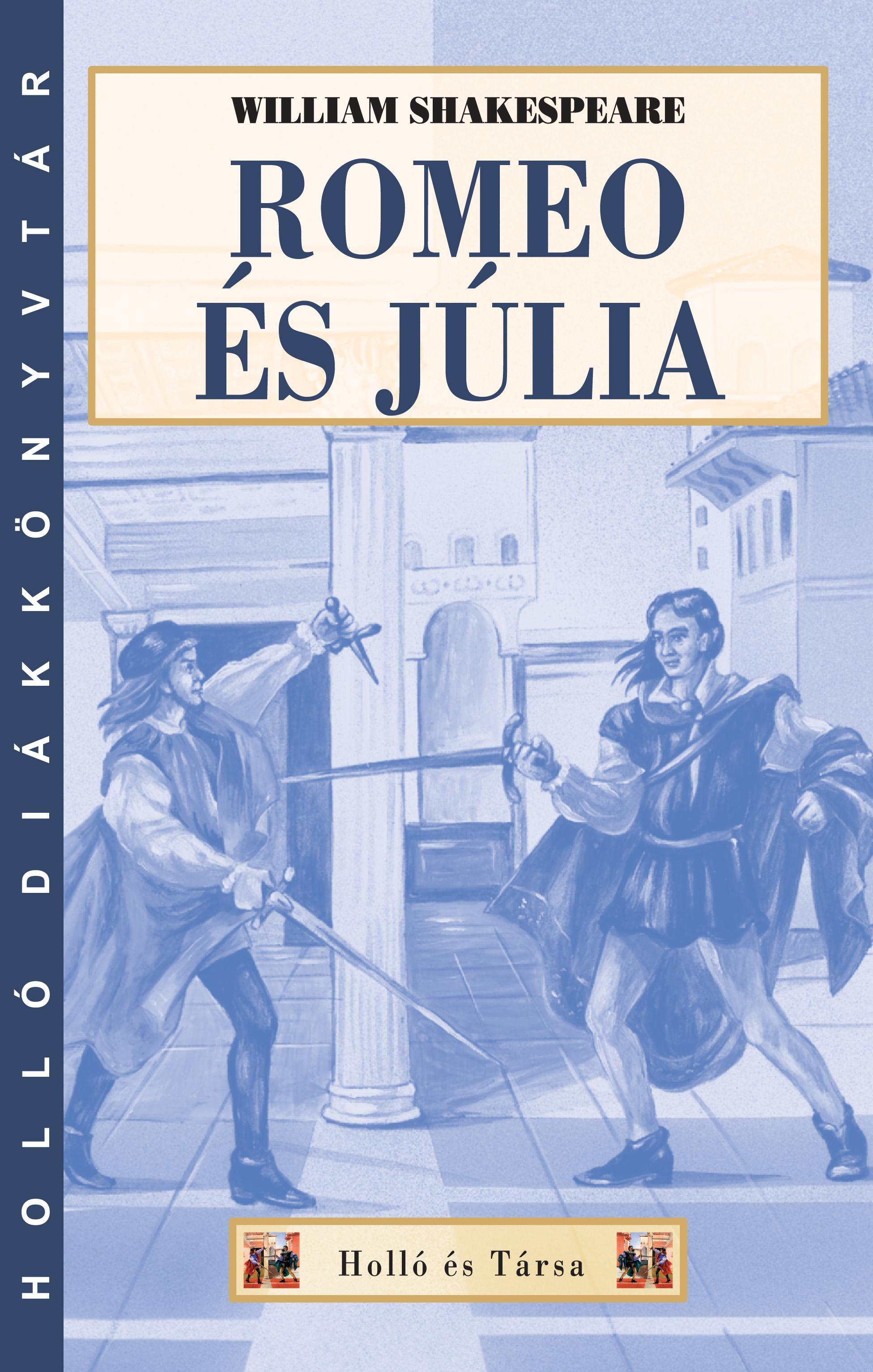 ROMEO ÉS JÚLIA - HOLLÓ DK