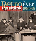 RETROÉVEK ÍGY ÉLTÜNK 1964-65