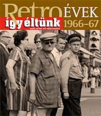 RETROÉVEK ÍGY ÉLTÜNK 1966-67