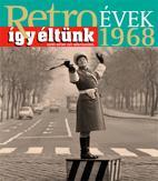 RETROÉVEK ÍGY ÉLTÜNK 1968