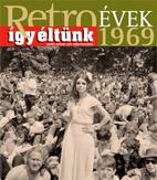 RETROÉVEK ÍGY ÉLTÜNK 1969